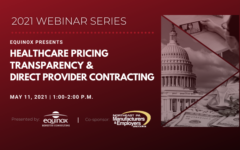 Equinox Benefits Consulting Presents: Healthcare Pricing Transparency & Direct Provider Contracting